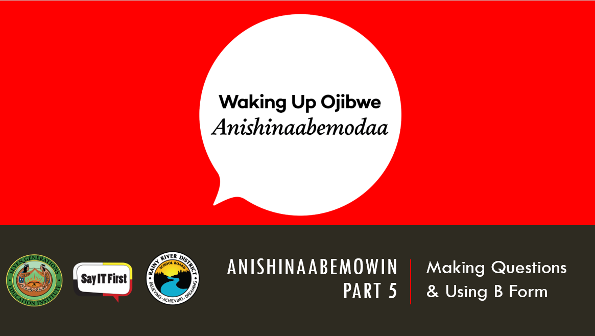 Power Point Presentation - Anishinaabemowin Part 5: Making Sentences & Using B-form