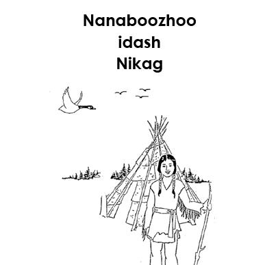 Nanaboozhoo idash Nikag - Mazina'igan