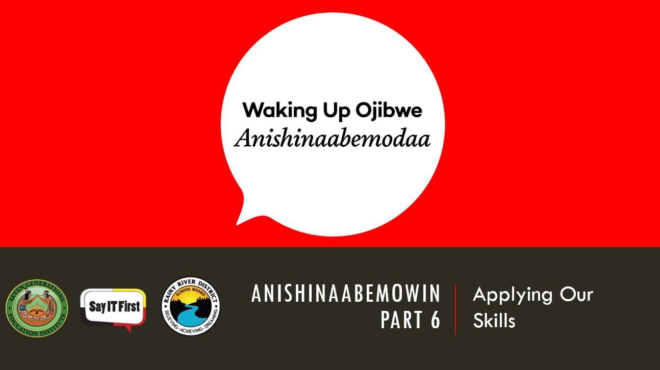 Power Point Presentation - Anishinaabemowin Part 6: Applying Our Skills