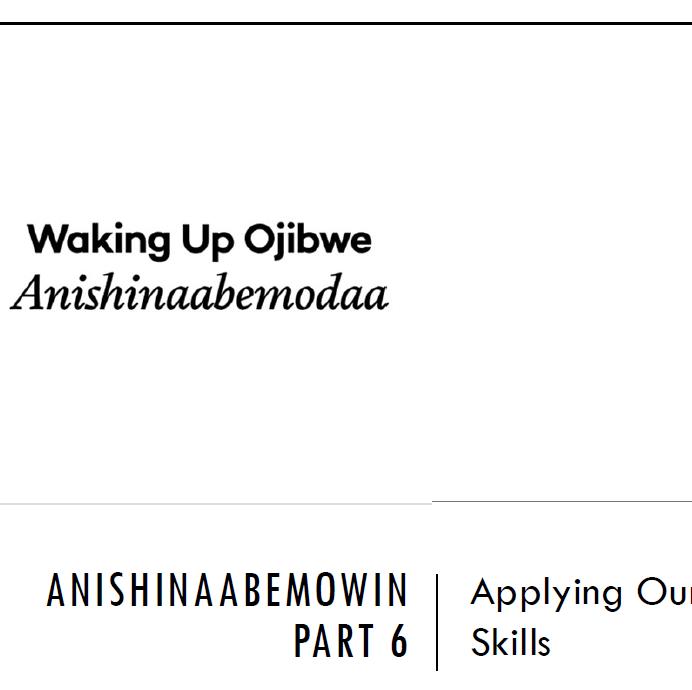 Printer Friendly PPT - Anishinaabemowin Part 6: Applying Our Skills